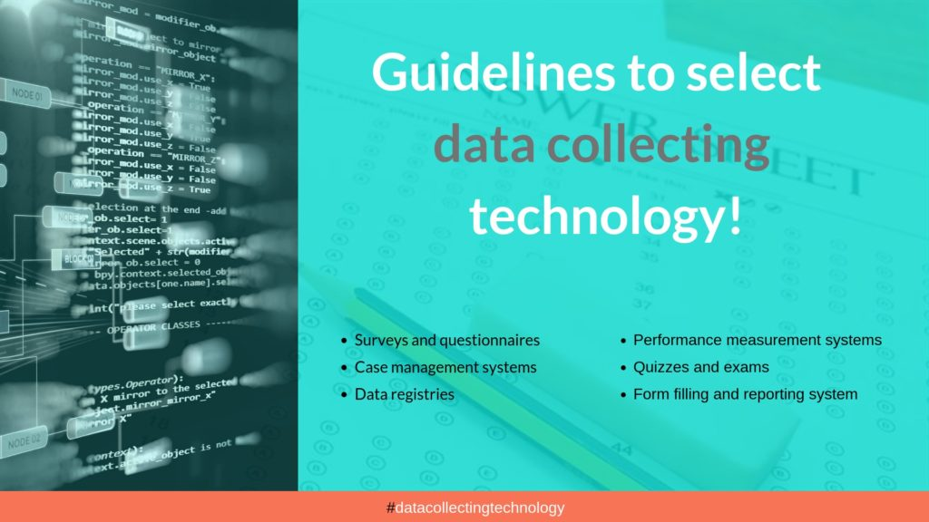 Guidelines to select best data collecting technology