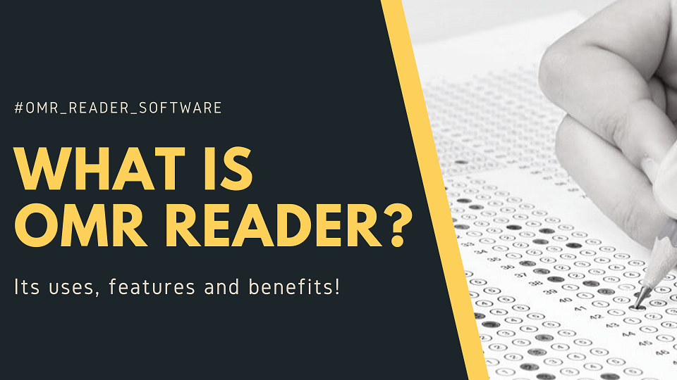 what is omr omr reader - uses, application, features and benefits